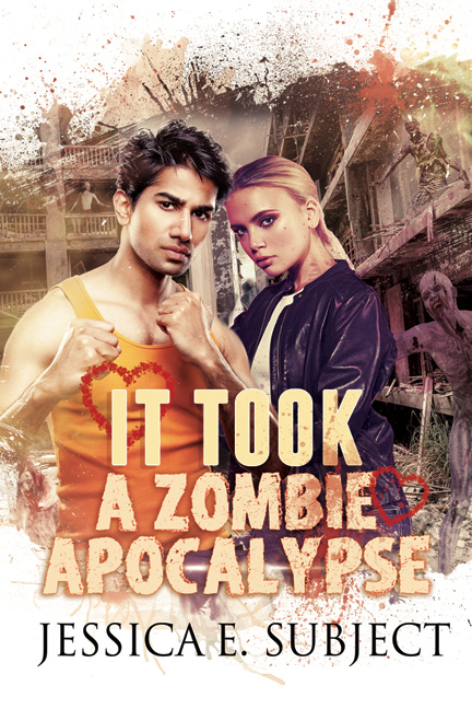 It took a zombie apocalypse by Jessica E. Subject